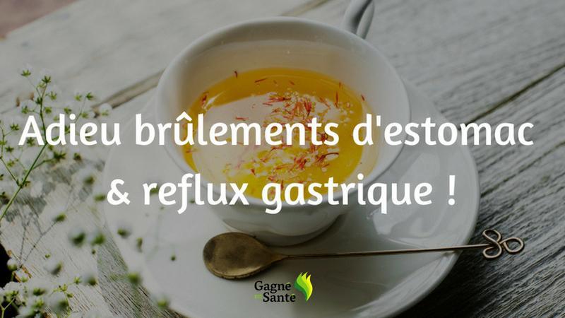 Adieu brûlements d'estomac et reflux gastrique